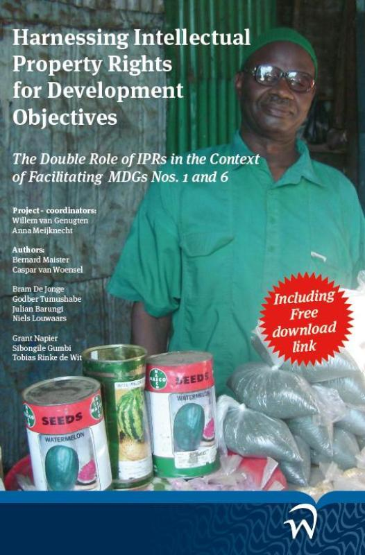 Harnessing intellectual property rights for development objectives the double role of IPRs in the context of facilitating MDGs Nos. 1 and 6, Bernard Maister, Paperback