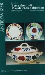 Boerenbont uit Maastrichtse fabrieken Petrus Regout/Societe Ceramique, Meulman, H., Paperback