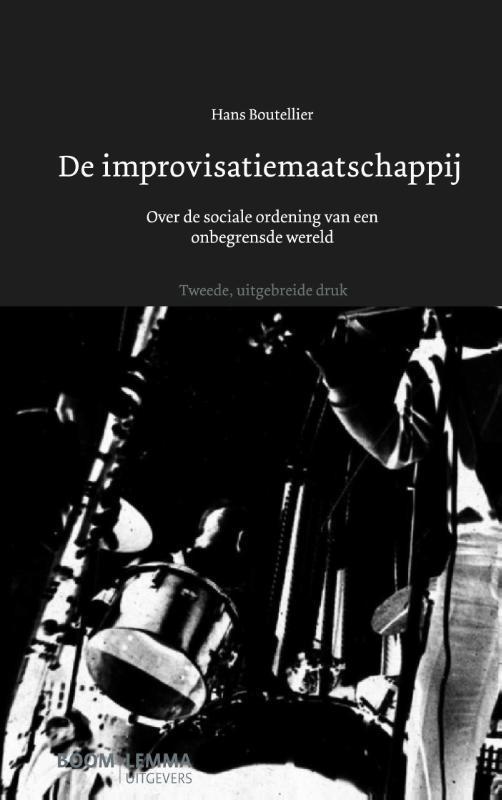 De improvisatiemaatschappij over de sociale ordening van een begrensde wereld, Boutellier, Hans, Paperback