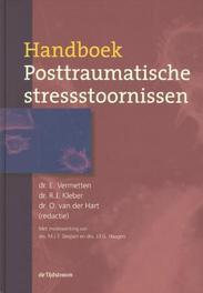 Handboek posttraumatische stressstoornissen red. Eric Vermetten, Rolf J. Kleber en Onno van der Hart ; medewerkers Joris Haagen en Marieke Sleijpen, Hardcover