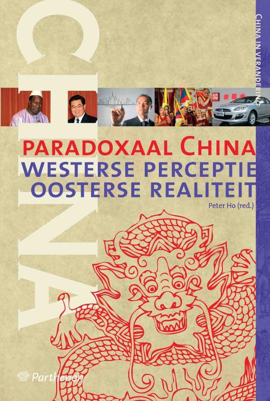 Paradoxaal China Westerse perceptie, oosterse realiteit, Peter Ho, Paperback