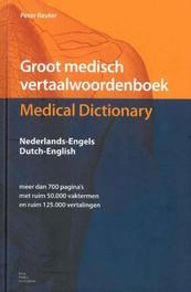 Groot medisch vertaalwoordenboek Medical dictionary Engels-Nederlands Englisch Dutch, P. Reuter, Hardcover