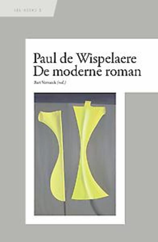 SEL-reeks 3: De moderne roman de moderne roman, De Wispelaere, Paul, Paperback