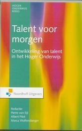 Talent voor morgen ontwikkeling van talent in het hoger onderwijs, Wolfers, Marcel, Paperback