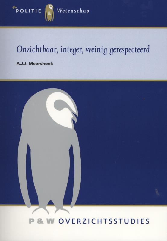 Onzichtbaar, integer, weinig gerespecteerd A.J.J. Meershoek, Paperback