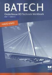 Batech: 1 onderbouw VO Techniek havo/vwo: Werkboek Boer, A.J., Hardcover