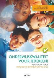 Onderwijskwaliteit voor idereen! praktijkgids voor kwaliteitsontwikkeling op school, Jansegers, Katrijn, Paperback