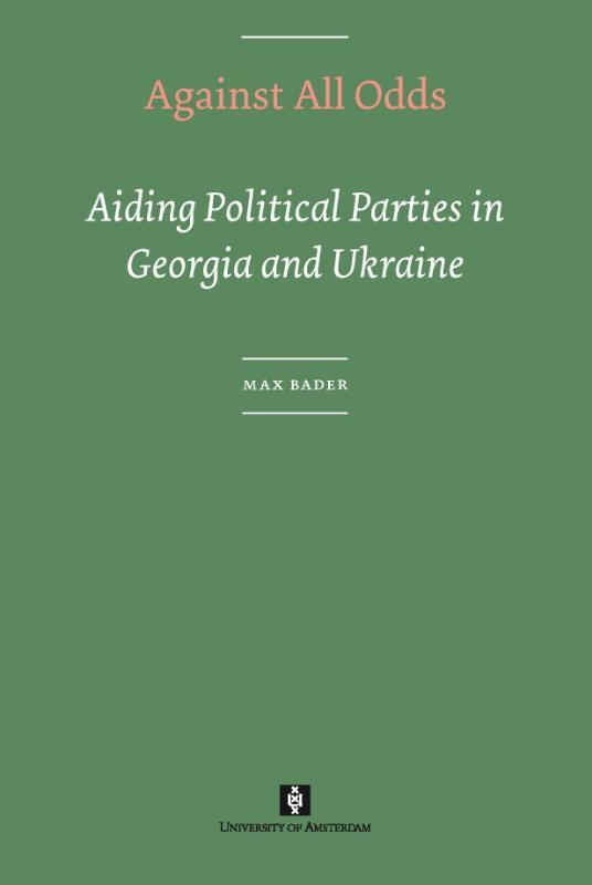 Against All Odds aiding Political Parties in Georgia and Ukraine, Bader, Max, Paperback