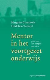 Mentor voor het voortgezet onderwijs gids voor een aanpak met visie, M. Groothuis, Paperback