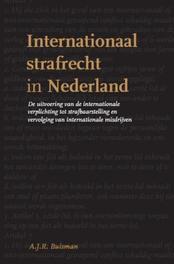 Internationaal strafrecht in Nederland de uitvoering van de internationale verplichting tot strafbaarstelling en vervolging van internationale misdrijven, A.J.R. Buisman, Paperback