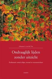 Ondraaglijk lijden zonder uitzicht euthanasie vanuit religie, moraal en mensenrechten, Van der Ven, Hans, Paperback