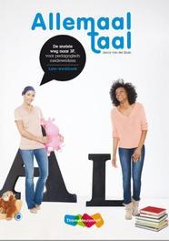 Allemaal taal taal en communicatie voor pedagogisch medewerkers in de kinderopvang en op de peuterspeelzaal, Ende, Jenny van der, Paperback