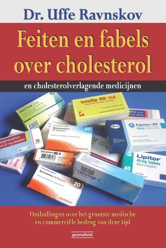 Feiten en fabels over cholesterol en cholesterolverlagende medicijnen onthullingen over het grootste medische en commerciële bedrog van deze tijd, Ravnskov, Uffe, Paperback