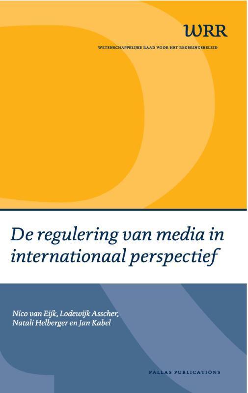 De regulering van media in internationaal perspectief WRR Webpublicaties, Eijk, Nico van, Paperback