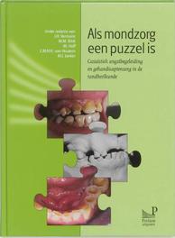 Als mondzorg een puzzel is casuistiek angstbegeleiding en gehandicaptenzorg in de tandheelkunde, Hardcover