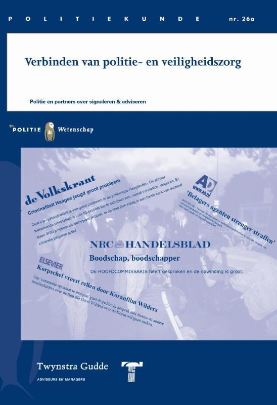 Verbinden van politie- en veiligheidszorg politie en partners over signaleren & adviseren, Landman, W., Paperback