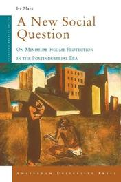 A New Social Question? on Minimum Income Protection in the Postindustrial Era, Ive Marx, Paperback