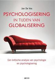 Psychologisering in tijden van globalisering een kritische analyse van psychologie en psychologisering, Jan de Vos, Paperback