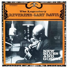 NEW BLUES & GOSPEL LAST RECORDED SESSIONS BEFORE HIS DEATH DAVIS, GARY -REVEREND-, Vinyl LP