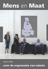 Mens en maat over de ergonomie van ruimte, Wijk, Maarten, Paperback