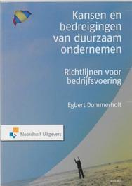 Kansen en bedreigingen van duurzaam ondernemen richtlijnen voor bedrijfsvoering, Egbert Dommerholt, Paperback