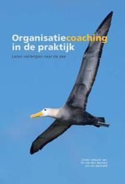 Organisatiecoaching in de praktijk leren verlangen naar de zee, Hardcover