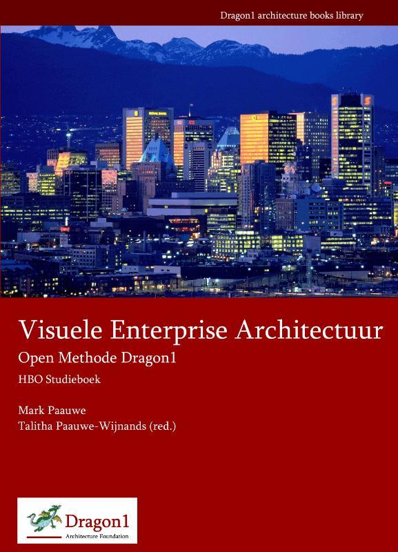Visuele Enterprise Architectuur open Methode Dragon1 HBO Studieboek, Paauwe, Mark, Paperback
