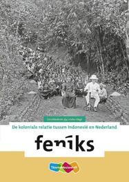 Feniks: 3/4 vmbo-bkgt: Themakatern de koloniale relatie tussen Indonesie en Nederland, Hoek, Henk, Paperback