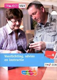 Voorlichting, advies en instructie: Niveau 4 Traject V&V, Geerts, R.M., Paperback