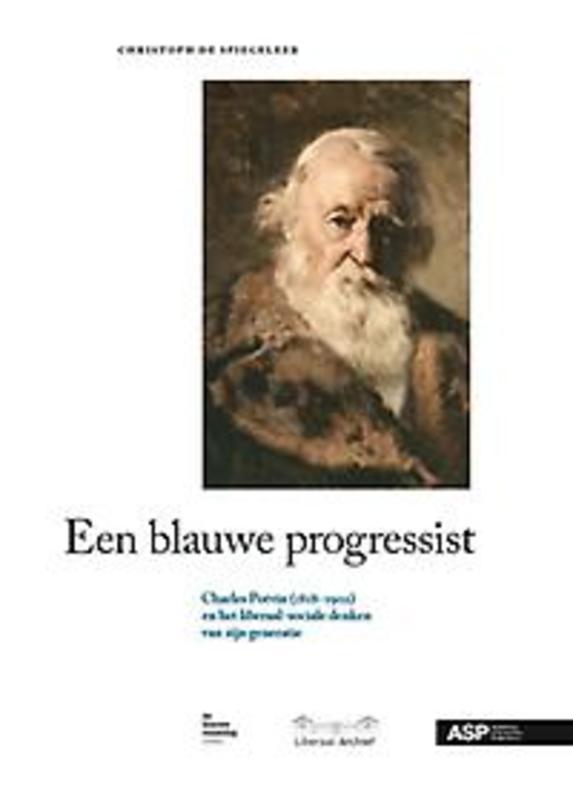 De blauwe maandag reeks 1: Een blauwe progressist Charles Potvin 1818-1902 en het liberaal-sociale denken van zijn generatie, De Spiegeleer, Christoph, Paperback