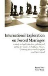 International Exploration on Forced Marriages a study on legal initiatives, policies and public discussions in Belgium, France, Germany, the United Kingdom and Switzerland, Ratia, Emma, Paperback