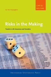 Risks in the Making. Travels in Life Insurance and Genetics, Ine van Hoyweghen, Paperback