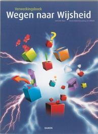 Wegen naar Wijsheid: 2e fase levensbeschouwing: Verwerkingsboek Jos van de Laar, Paperback
