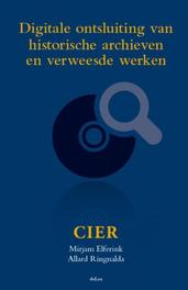 Digitale ontsluiting van historische archieven en verweesde werken een inventarisatie, Mirjam Elferink, Hardcover