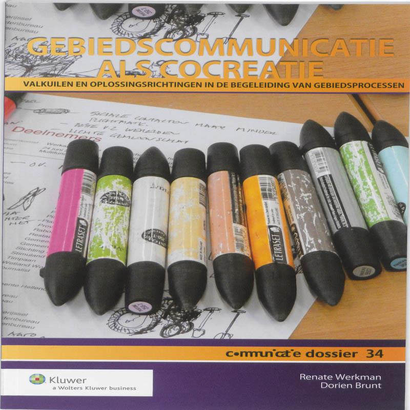 Gebiedscommunicatie als cocreatie valkuilen en oplossingsrichtingen in de begeleiding van gebiedsprocessen, Werkman, Renate, Paperback