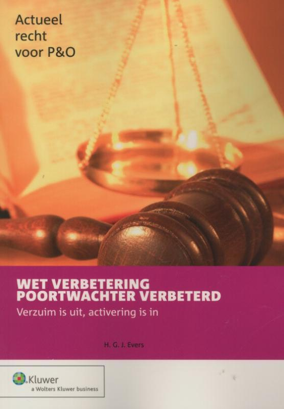 Wet verbetering poortwachter verbeterd Actueel recht voor P & O, H.G.J. Evers, Paperback