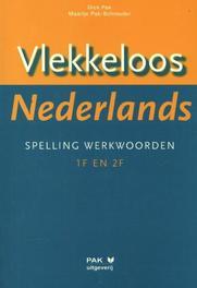 Vlekkeloos Nederlands: Spelling werkwoorden taalniveau 1F en 2F Pak, Dick, Paperback
