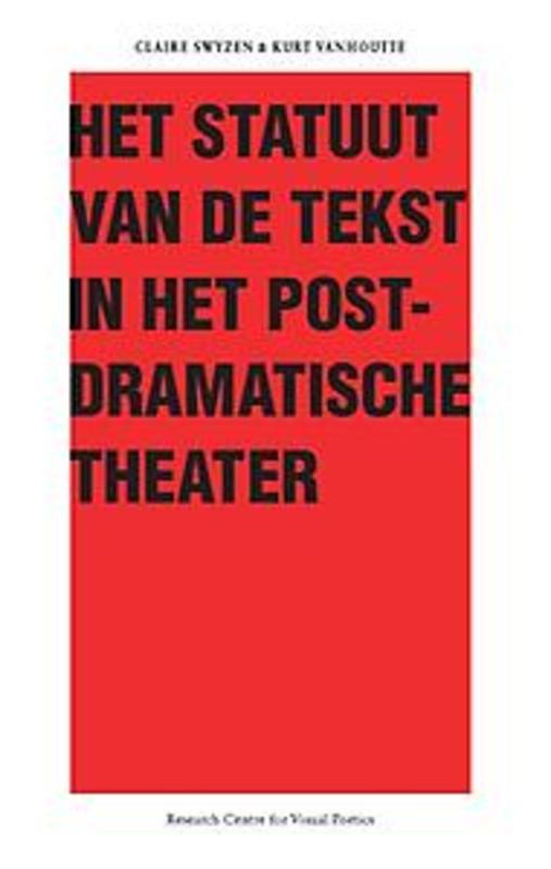 Het Statuut van de tekst in het postdramatische theater Kurt Vanhoutte, Paperback