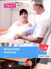 Persoonlijke basiszorg: 2 Niveau 4: Basisboek Traject V&V, C.A. Abrahamse, Paperback