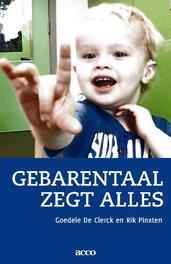 Gebarentaal zegt alles bijdragen rond diversiteit en gebarentaal vanuit emancipatorisch perspectief, De Clerck, Goedele, onb.uitv.