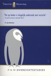 Tot op heden is dergelijk onderzoek niet verricht de effectiviteit en haar legitimiteit: studies tegen het licht gehouden, P. van Reenen, Paperback