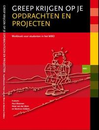 Greep krijgen op je opdrachten en projecten werkboek voor studenten MBO, Paul Bloemen, Paperback