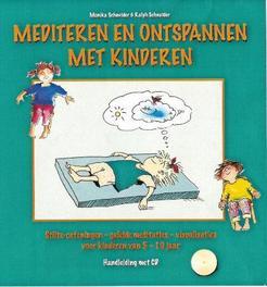 Mediteren en ontspannen met kinderen stilte-oefeningen, geleide meditaties, visualisaties voor kinderen van 5 - 10 jaar. Handleiding met CD, M. Schneider, Paperback