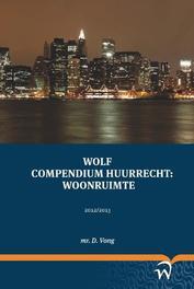 Wolf compendium huurrecht: woonruimte D. Vong, Paperback