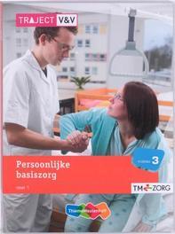 Persoonlijke basiszorg: deel 1: niveau 3 Traject V&V, C.A. Abrahamse, Paperback
