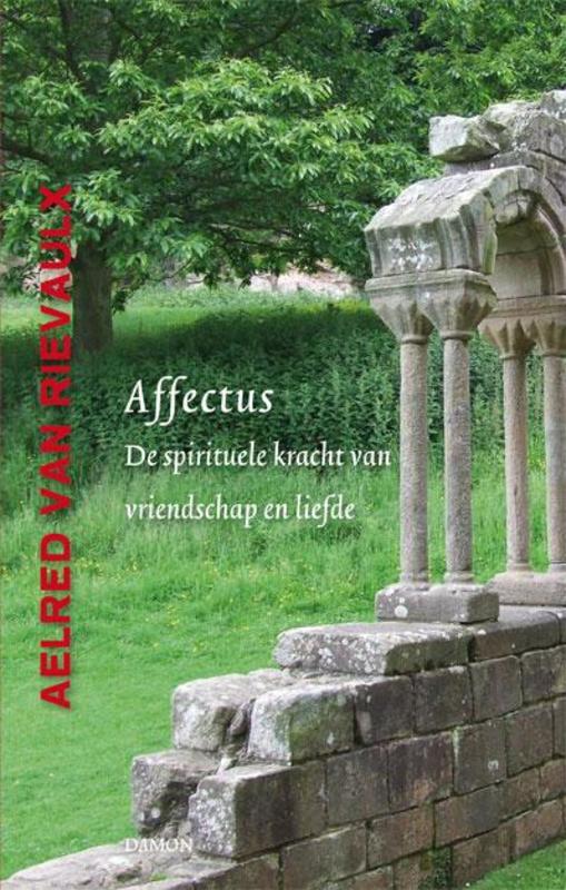 Affectus de spirituele kracht van vriendschap en liefde, Aelred Van Rievaulx, Hardcover