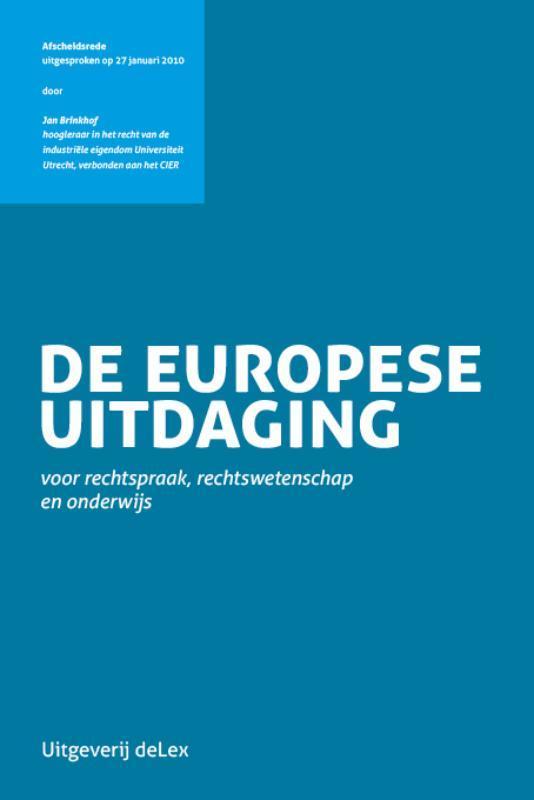 De Europese uitdaging voor rechtspraak, rechtswetenschap en onderwijs afscheidsrede uitgesproken op 27 januari 2010, Jan Brinkhof, Paperback