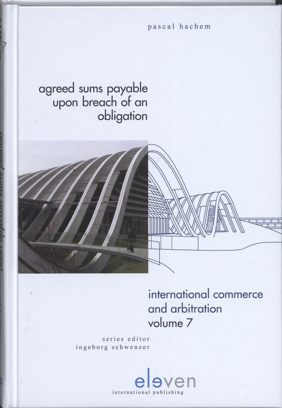 Agreed Sums Payable upon Breach of an Obligation rethinking penalty and liquidated damages clauses, Hachem, Pascal, Hardcover
