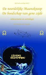 De noordelijke Maansknoop de boodschap van gene zijde : reincarnatie en astrologie, Wingerden, B. van, Hardcover