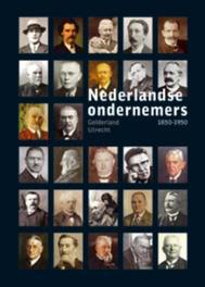 Nederlandse Ondernemers 1850-1950 Gelderland en Utrecht, Hardcover